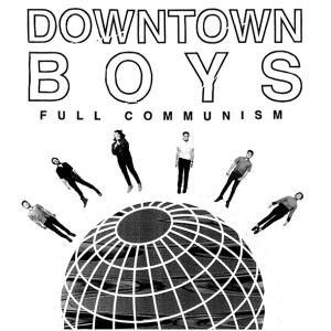 downtown-boys-full-communism