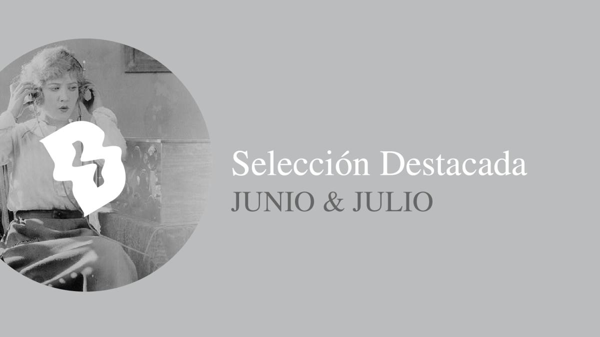 Selección Destacada - Junio/Julio 2018